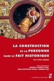 Nadine/fanlo Kuperty - La construction de la personne dans le fait historique xvie-xviiie siecles.