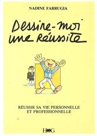 Nadine Farrugia - Dessine-moi une réussite - Réussir sa vie personnelle et professionnelle.
