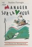 Nadine Farrugia - Manager sur la vague - Comment diriger l'évolution des organisations, la méthode des 5 C.