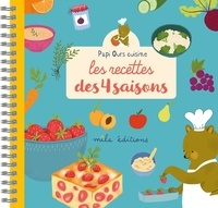 Nadine Fite-Bonnet et Joséphine Vanderdoodt - Mes recettes des 4 saisons - Papi Ours cuisine.