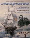 Nadine Forestier-Blazart et Jean-Claude Forestier-Blazart - Le Passage du Nord-Ouest - Le sacrifice de Joseph-René Bellot à la recherche de Sir John Franklin !.