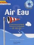 Nadine Fournial et Bernard Henry - Air Eau CP-CE1-CE2. 1 Cédérom
