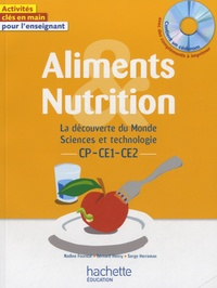 Nadine Fournial et Bernard Henry - Aliments et nutrition CP-CE1-CE2. 1 Cédérom