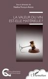 Nadine Franjus-Adenis et Marc Jonas - La valeur du vin est-elle matérielle ?.