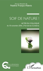 Nadine Franjus-Adenis - Soif de Nature ! - Actes du colloque du 10 Novembre 2016, à Ferrals-les-Corbières.