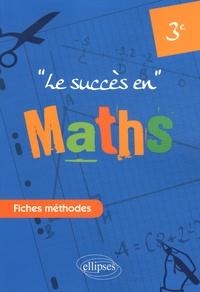Deedr.fr Le succès en Mathématiques en fiches méthodes pour les classes de 3e Image