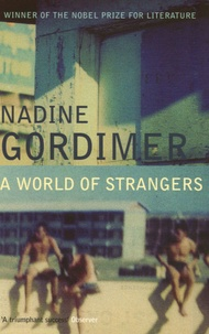 Nadine Gordimer - A World of Strangers.