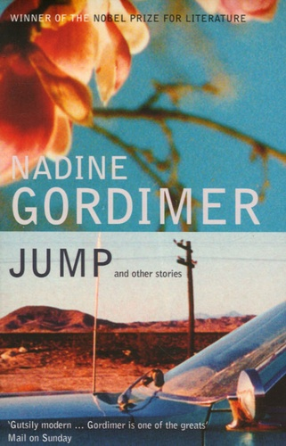 Nadine Gordimer - Jump - And other stories.