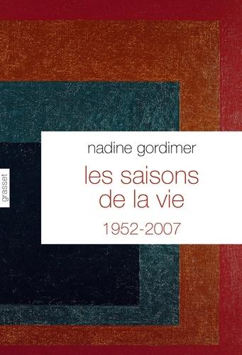 Nadine Gordimer - Les saisons de la vie - Nouvelles, 1952-2007.