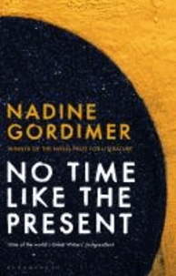 Nadine Gordimer - No Time Like the Present.