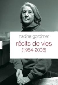 Nadine Gordimer - Récits de vies (1954-2008) - Traduit de l'anglais (Afrique du Sud) par Philippe Delamare.