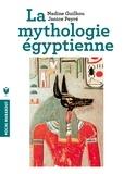 Nadine Guilhou et Janice Peyré - Mythologie égyptienne.