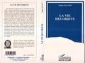 Nadine Halitim - La vie des objets - Décor domestique et vie quotidienne dans des familles populaires d'un quartier de Lyon, la Duchère, 1986-1993.