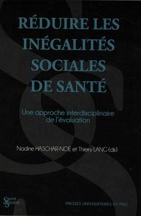 Nadine Haschar-Noé et Thierry Lang - Réduire les inégalités sociales de santé - Une approche interdisciplinaire de l'évaluation.