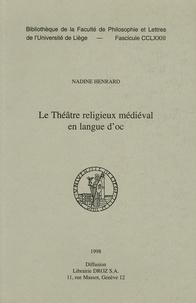 Nadine Henrard - Le théâtre religieux médiéval en langue d'oc.