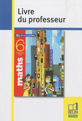 Nadine Jacob - Maths 6e - Livre du professeur, programme 2009.
