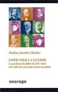 Nadine-Josette Chaline - Empêcher la guerre.
