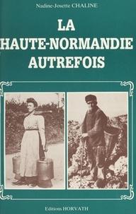 Nadine-Josette Chaline - La Haute-Normandie autrefois.