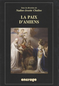 Nadine-Josette Chaline - La paix d'Amiens.
