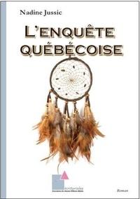 Nadine Jussic - L'enquête québécoise.