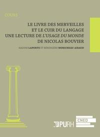 Nadine Laporte et Bérengère Moricheau-Airaud - Le livre des merveilles et le cuir du langage - Lecture de L'usage du monde de Nicolas Bouvier.