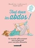 Nadine Lebreuil - Tout doux les abdos ! - Se muscler efficacement sna se faire mal pour une jolie silhouette.