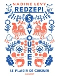 Nadine Levy Redzepi - Savourer - Prendre le temps en cuisine.