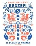 Nadine Levy Redzepi - Savourer - Le plaisir de cuisiner.