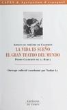 """Nadine Ly - Aspects du théâtre de Calderon """"La vida es sueño"""", """"El gran teatro del mundo""""."""