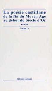 Nadine Ly - La poésie castillane de la fin du Moyen âge au début du Siècle d'or.
