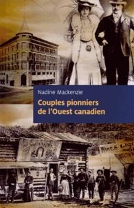 Nadine Mackenzie - Couples pionniers de l'Ouest canadien.