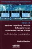 Nadine Mandran - Méthode traçable de conduite de recherche en informatique centrée humain - Volume 8, Modèle théorique et pratique.