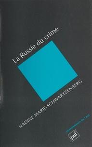 Nadine Marie-Schwartzenberg - La Russie du crime.