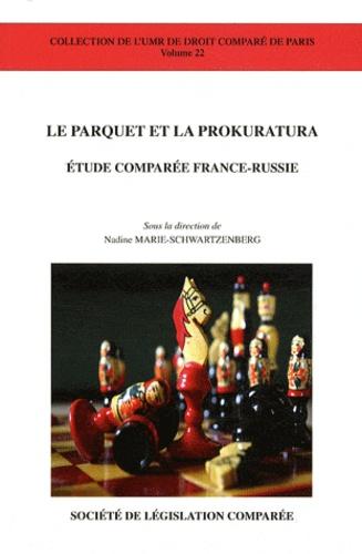 Nadine Marie-Schwartzenberg - Le parquet et la Prokuratura - Etude comparée France-Russie.