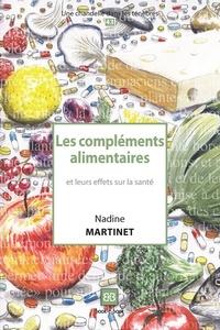Nadine Martinet - Les compléments alimentaires et leurs effets sur la santé.