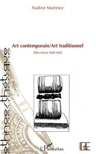 Nadine Martinez - Art contemporain/Art traditionnel - Aller-retour Mali-Mali.