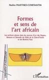 Nadine Martinez-Constantin - Formes et sens de l'art africain - Les surfaces planes dans les oeuvres d'art des Dogon, Bamana et Sénoufo du Mali, de la Côte d'Ivoire et du Burkina Faso.