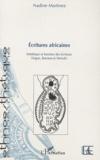 Nadine Martinez - Ecritures africaines - Esthétique et fonction des écritures dogon, bamana et sénoufo.