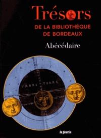 Nadine Massias - Trésors de la bibliothèque de Bordeaux - Abécédaire.