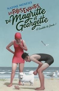 Nadine Monfils - A Knokke-le-Zoute ! - Les folles enquêtes de Magritte et Georgette.