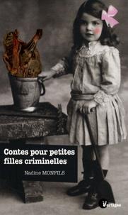 Nadine Monfils - Contes pour petites filles criminelles.