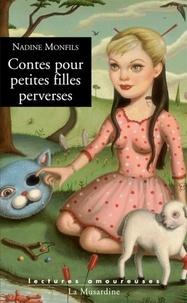 Nadine Monfils - Contes pour petites filles perverses.