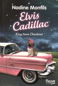 Nadine Monfils - Elvis Cadillac, King from Charleroi : Elvis Cadillac.
