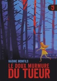 Nadine Monfils - Le doux murmure du tueur.