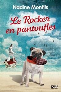 Nadine Monfils - Le rocker en pantoufles.