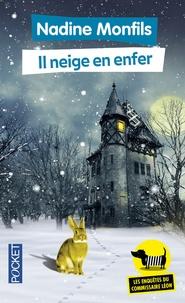 Nadine Monfils - Les enquêtes du commissaire Léon Tome 3 : Il neige en enfer.