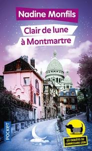 Nadine Monfils - Les enquêtes du commissaire Léon Tome 5 : Clair de lune à Montmartre.