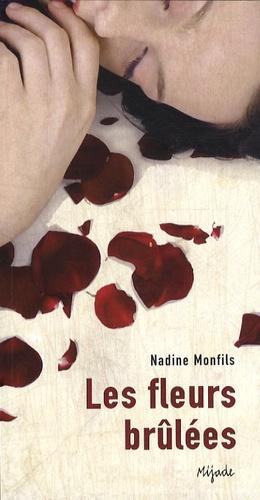 Nadine Monfils - Les fleurs brûlées.