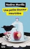 Nadine Monfils - Une petite douceur meurtrière.