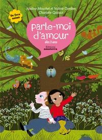 Nadine Mouchet et Valérie Combes - Parle-moi d'amour - Dès 3 ans.